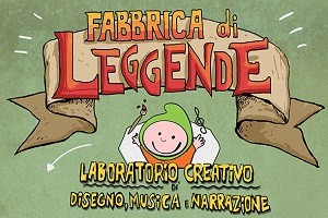 Fabbrica di leggende: laboratori creativi
