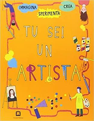 Tu sei un artista, idee per la creatività dei bambini